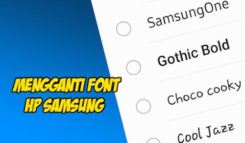Cara Mengganti Font Di HP Samsung Dengan Mudah