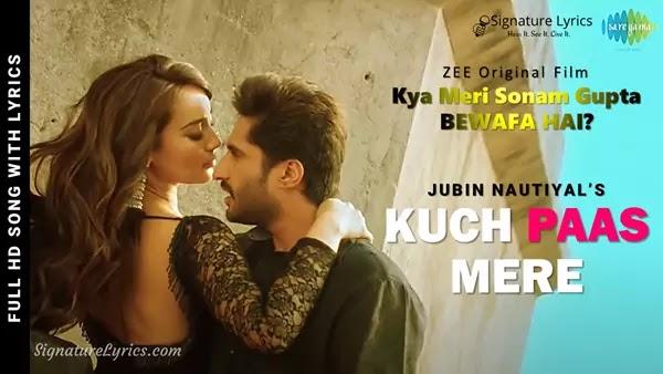 Kuch Paas Mere Lyrics - Jubin Nautiyal | KMSGBH