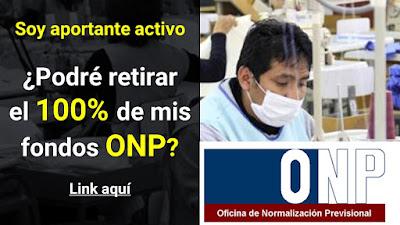 Si soy aportante activo podré retirar el 100% de mis fondos ONP?