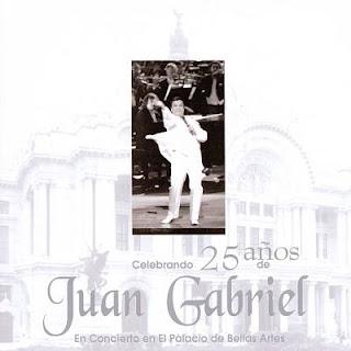 Juan Gabriel - Celebrando 25 Años de Juan Gabriel en el Palacio de Bellas Artes portada