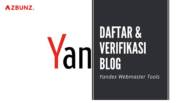 daftar verifikasi blog ke yandex webmaster