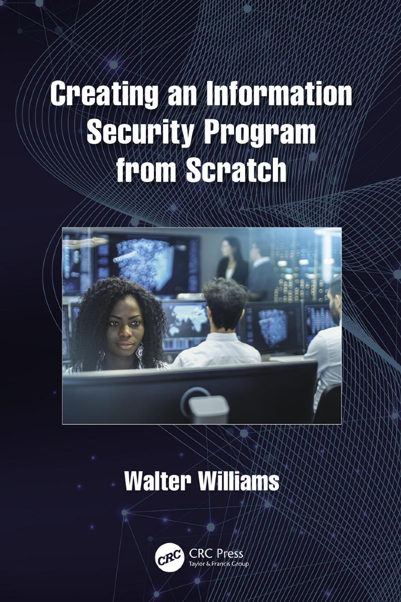 Creating an Information Security Program from Scratch – Walter Williams