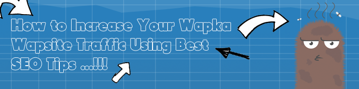 Increase Your Wapka Wapsite SEO Traffic