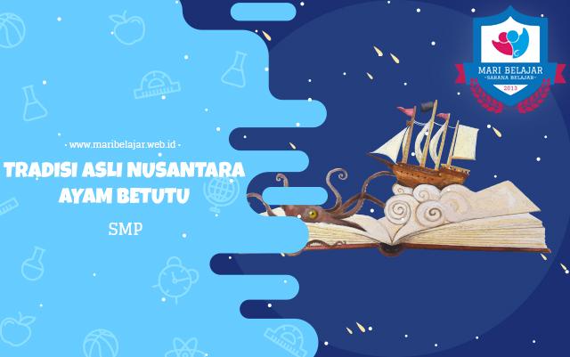Mari Belajar - Tradisi Asli Nusantara : Ayam Betutu (17 April 2020)
