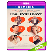 I Do… Until I Don't (2017) WEB-DL 1080p Audio Dual Latino-Ingles