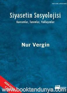 Nur Vergin - Siyasetin Sosyolojisi - Kavramlar, Tanımlar, Yaklaşımlar