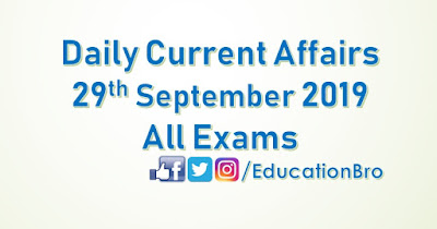 Daily Current Affairs 29th September 2019 For All Government Examinations