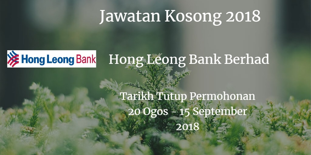Jawatan Kosong Hong Leong Bank Berhad 20 Ogos - 15 September 2018