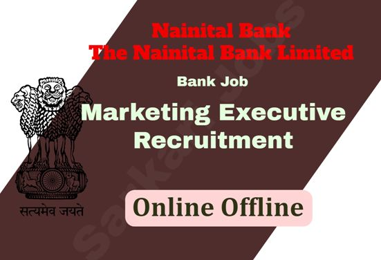 Marketing Executive Recruitment in Nainital Bank Limited