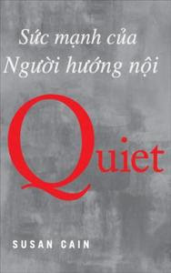Quiet - Sức Mạnh Của Người Hướng Nội - Susan Cain