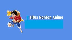 Situs Nonton Anime Lengkap Sub Indo