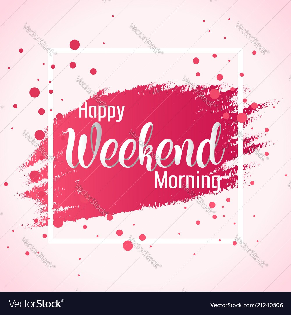 have a great weekend images