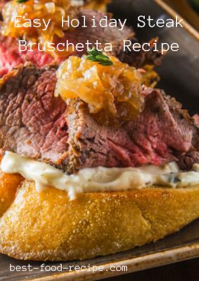 Easy Holiday Steak Bruschetta Recipe