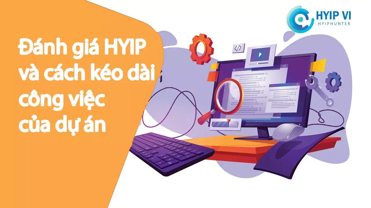 Đánh giá HYIP hoặc cách kéo dài công việc của dự án