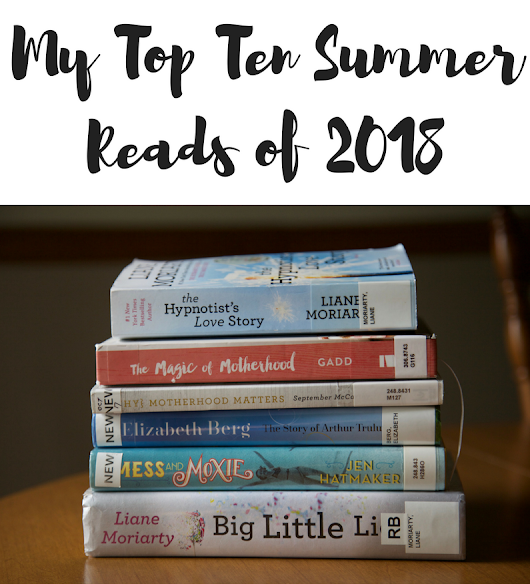 My Top Ten Summer Reads of 2018