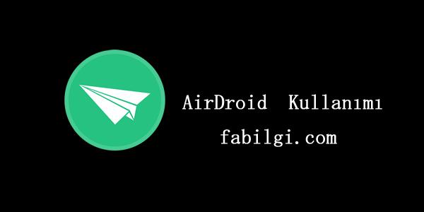 Airdroid ile Bilgisayardan Telefonu Kontrol Etme İndirme Kurulum