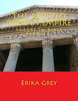 a photo of the book The Revived Roman Empire by Erika Grey which shows an ancient Roman temple and underneath is a red banner wiith Erika Grey in yellow letters and over the temple The Revived Roman Empire reads in yellow letters