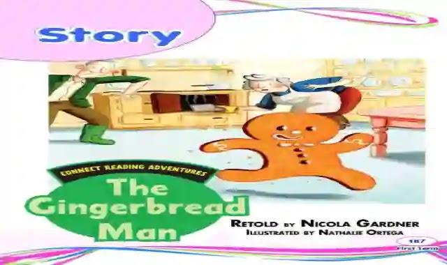 قصة  رجل الخبز الزنجبيل The ginger-bread man للصف الثانى الابتدائى كونكت 2 الترم الاول 2021