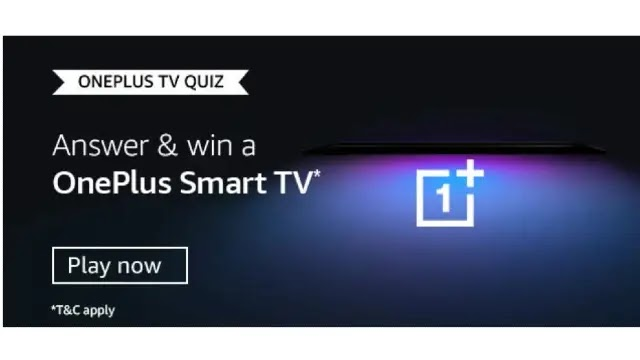 Amazon ONEPLUS TV QUIZ – Answers & Win Oneplus Smart TV