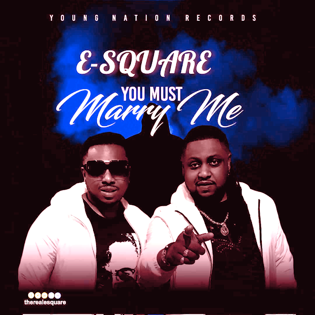 Nigerian Born American R&B Artists 'E-Square' Launched New Single – You Must Marry Me (Remix)