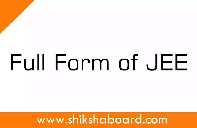 What is the Full Form of JEE Main & Advanced