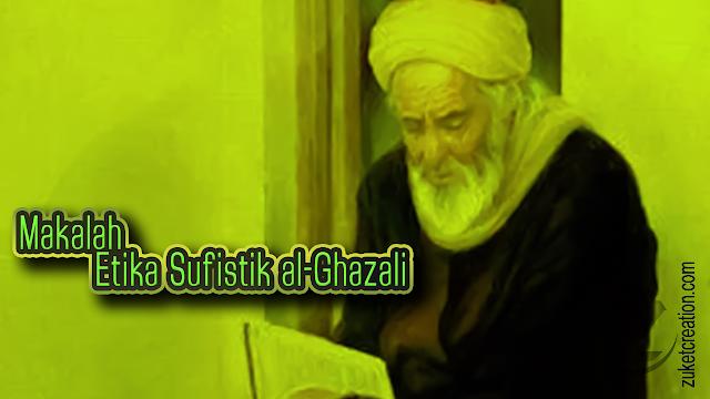 Makalah Etika Sufistik al-Ghazali