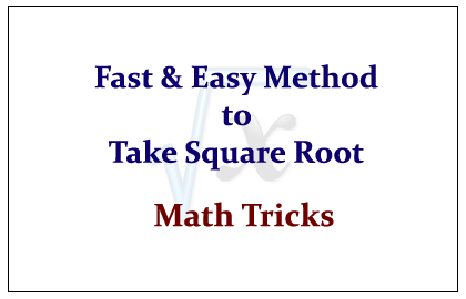 Fast and Easy Method to Take Square Root- Math Tricks