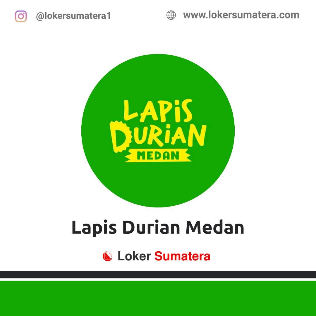 Lowongan Kerja Medan: Lapis Durian Medan Oktober 2020