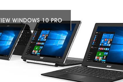 Anda Penguna Windows 10 ? Ini Dia Kelebihan dan Kekurangan Windows 10 Pro
