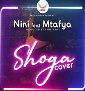 DOWNLOAD AUDIO | Nini Ft Mtafya- Shoga (Cover)  mp3