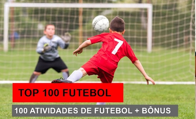 TOP 100 FUTEBOL ESCOLAR - 100 atividades de Futebol para escolas e escolinha