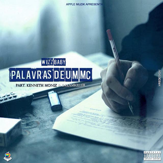 Wizz baby - Palavras de um MC - (Part. Kenneth Moniz & DreamKiller)