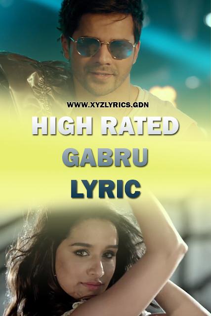 HIGH RATED GABRU SONG LYRIC | Varun Dhawan | Shraddha Kapoor | Guru Randhawa