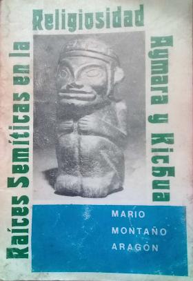 """""""Raíces semíticas en la religiosidad Aymara y Kichua"""", de Mario Montaño Aragón(1979)"""