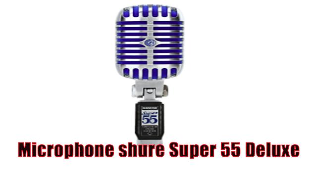 Microphone shure Super 55 Deluxe