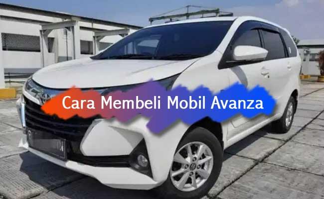 Cara Membeli Mobil Avanza