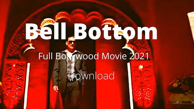 bell-bottom-full-bollywood-movie-2021-download