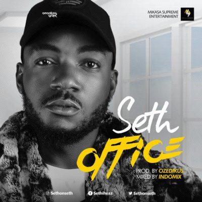 MUSIC: Seth – Office (Mp3)