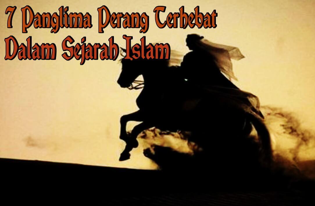 7 Panglima Muslim Terhebat dalam Sejarah Islam