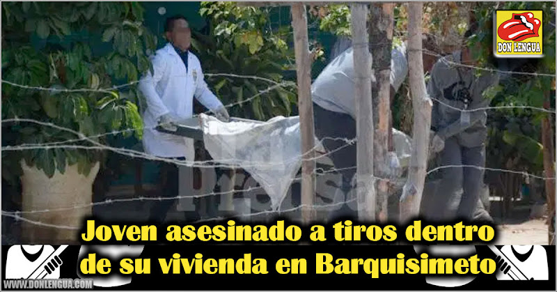 Joven asesinado a tiros dentro de su vivienda en Barquisimeto
