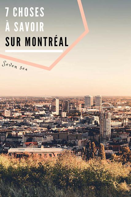 7 choses a savoir sur Montréal