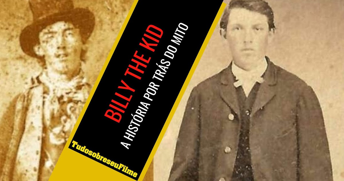 Tem Na Web - BILLY THE KID - A HISTÓRIA POR TRÁS DO MITO