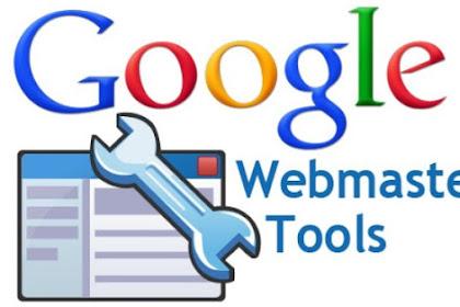 Cara Daftar Blog Ke Google Webmaster Tool Terbaru