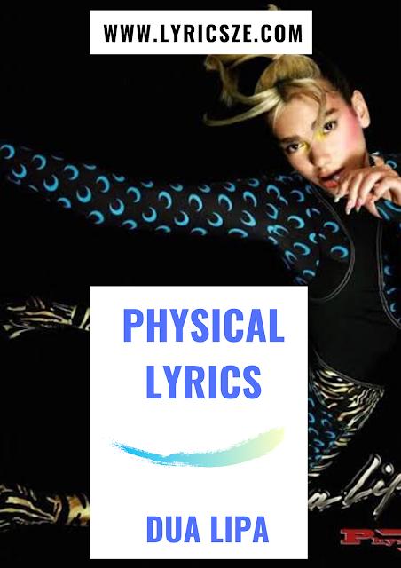 Physical Lyrics - Dua Lipa