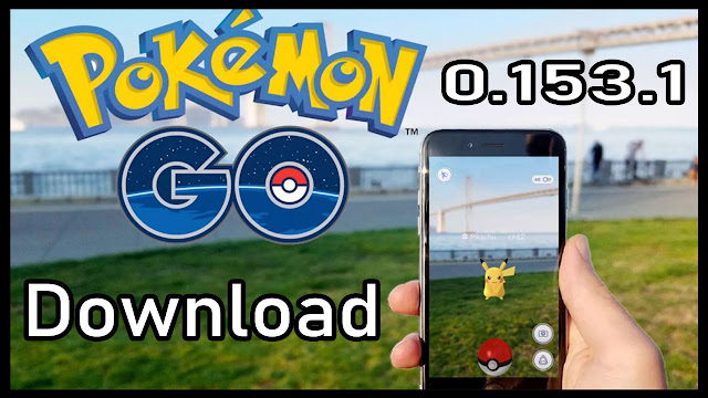 Pokemon Go APK 0.153.1 For Android Download - Latest Version Free