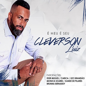 Baixar Cleverson Luiz – CD É Meu É Seu (2017)