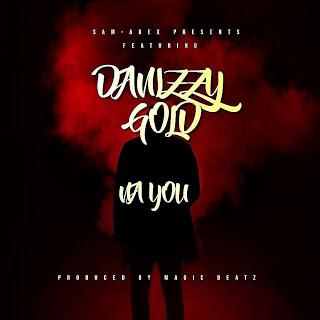 [Music] Danizzy Gold - NA YOU