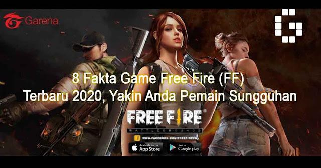 8 Fakta Game Free Fire (FF) Terbaru 2020, Yakin Anda Pemain Sungguhan
