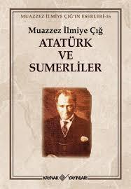 Atatürk ve Sümerliler ekitap - Muazzez İlmiye Çığ