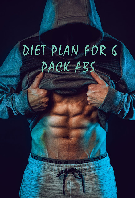 DIET PLAN FOR PROPER SIX PACK ABS.